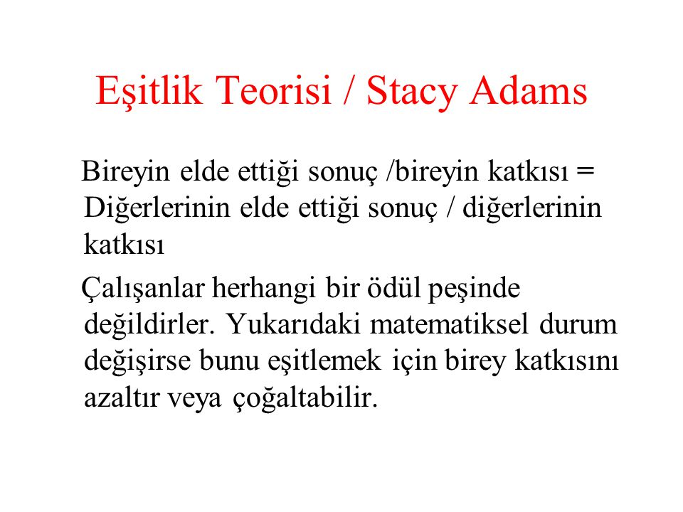 Eşitlik Teorisi / Stacy Adams