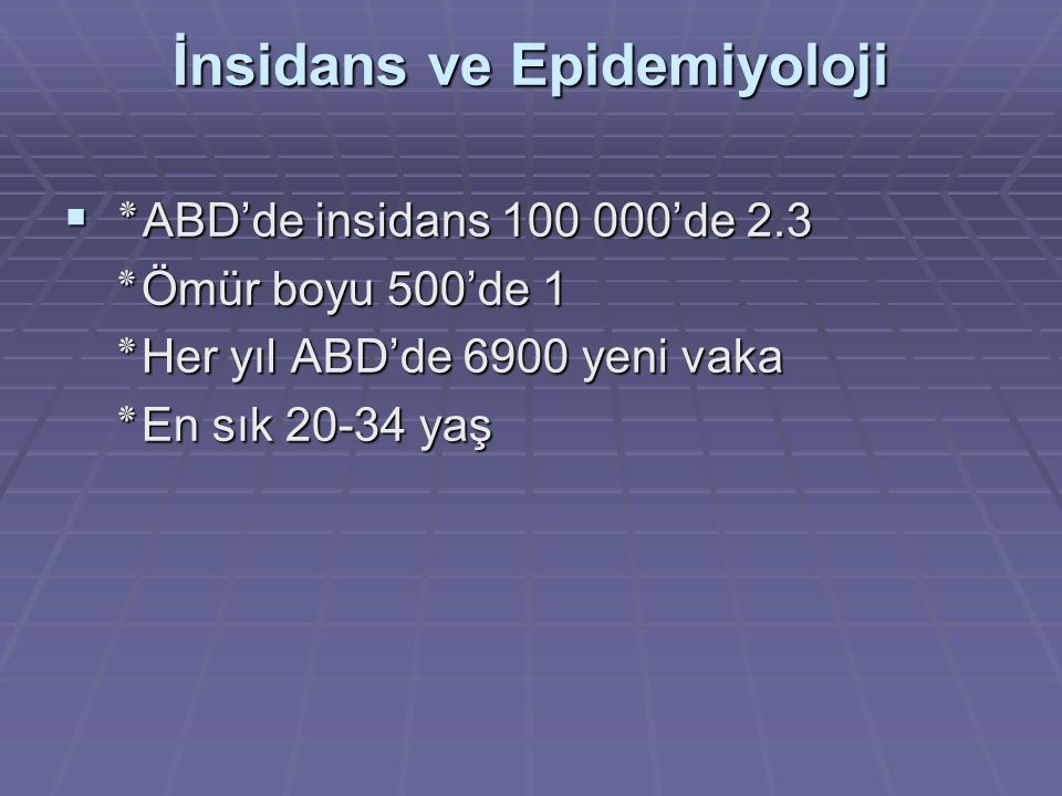 İnsidans ve Epidemiyoloji
