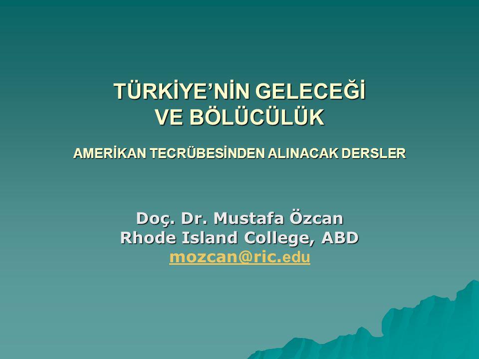 Doç. Dr. Mustafa Özcan Rhode Island College, ABD mozcan@ric.edu