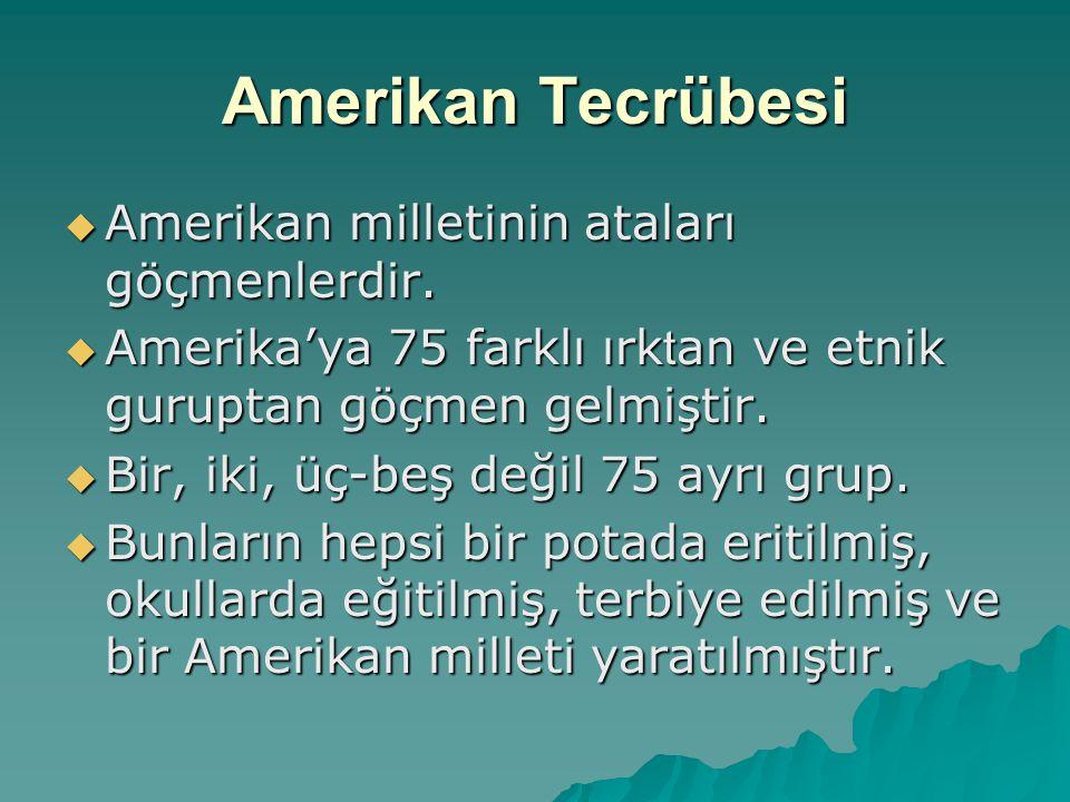 Amerikan Tecrübesi Amerikan milletinin ataları göçmenlerdir.