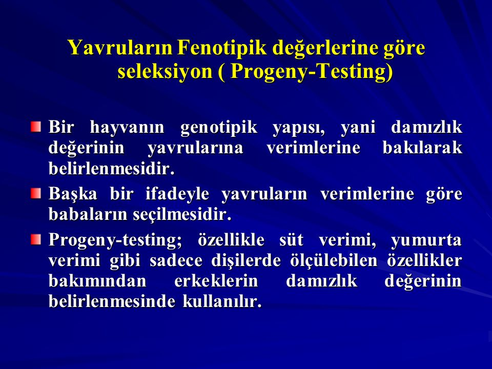 Yavruların Fenotipik değerlerine göre seleksiyon ( Progeny-Testing)