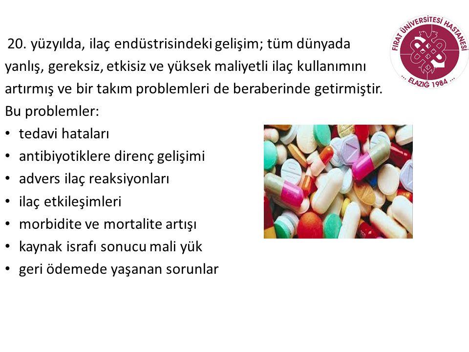 yanlış, gereksiz, etkisiz ve yüksek maliyetli ilaç kullanımını