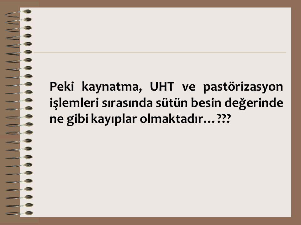 Peki kaynatma, UHT ve pastörizasyon işlemleri sırasında sütün besin değerinde ne gibi kayıplar olmaktadır…
