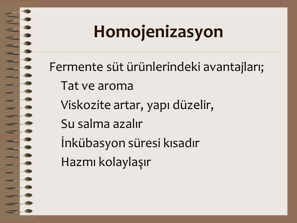 Homojenizasyon Fermente süt ürünlerindeki avantajları; Tat ve aroma