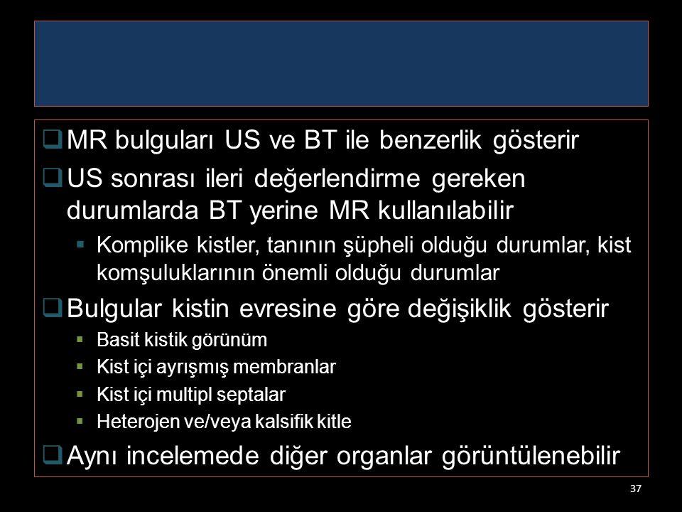MR bulguları US ve BT ile benzerlik gösterir