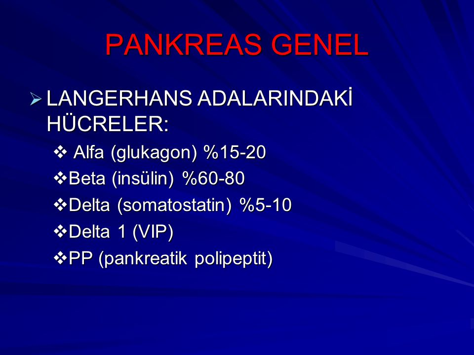 PANKREAS GENEL LANGERHANS ADALARINDAKİ HÜCRELER: