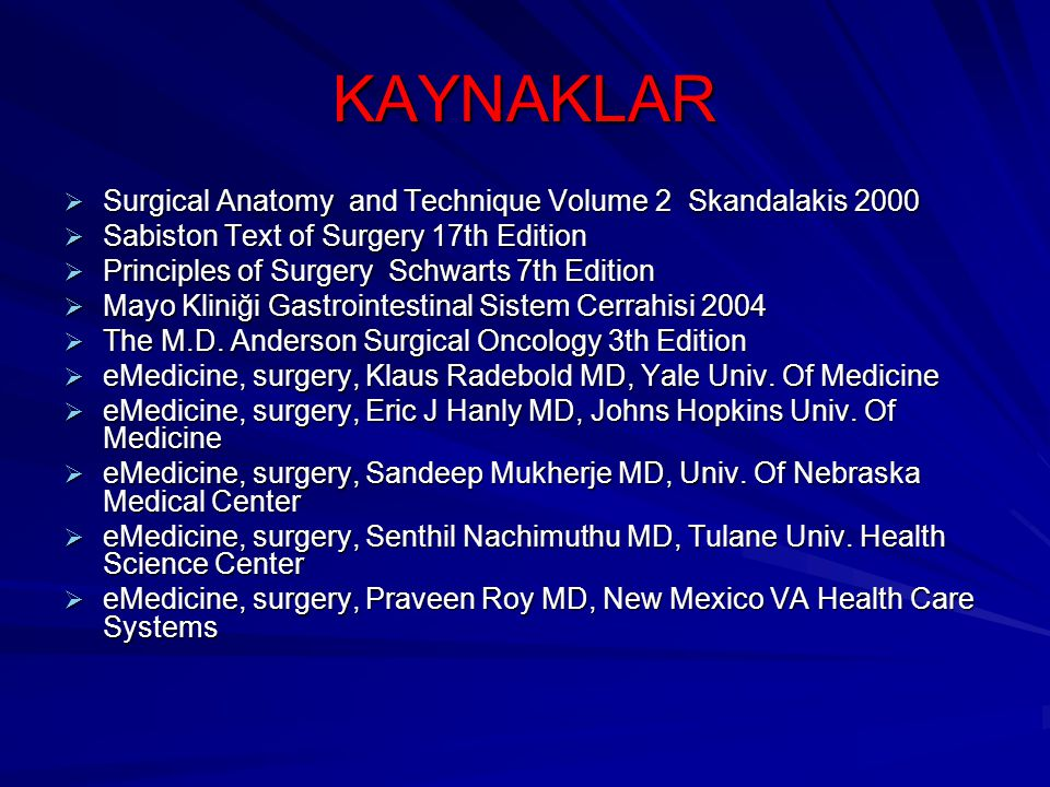 KAYNAKLAR Surgical Anatomy and Technique Volume 2 Skandalakis 2000