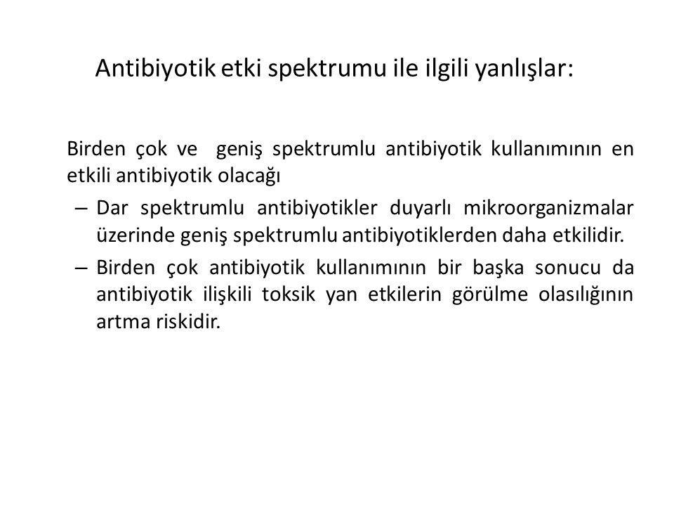 Antibiyotik etki spektrumu ile ilgili yanlışlar: