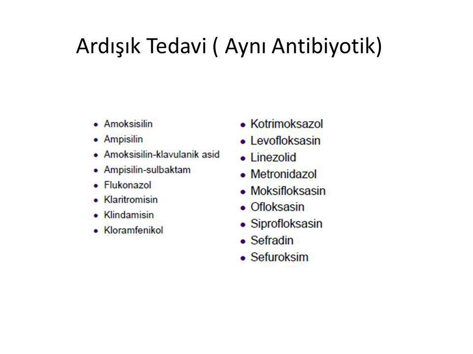 Ardışık Tedavi ( Aynı Antibiyotik)