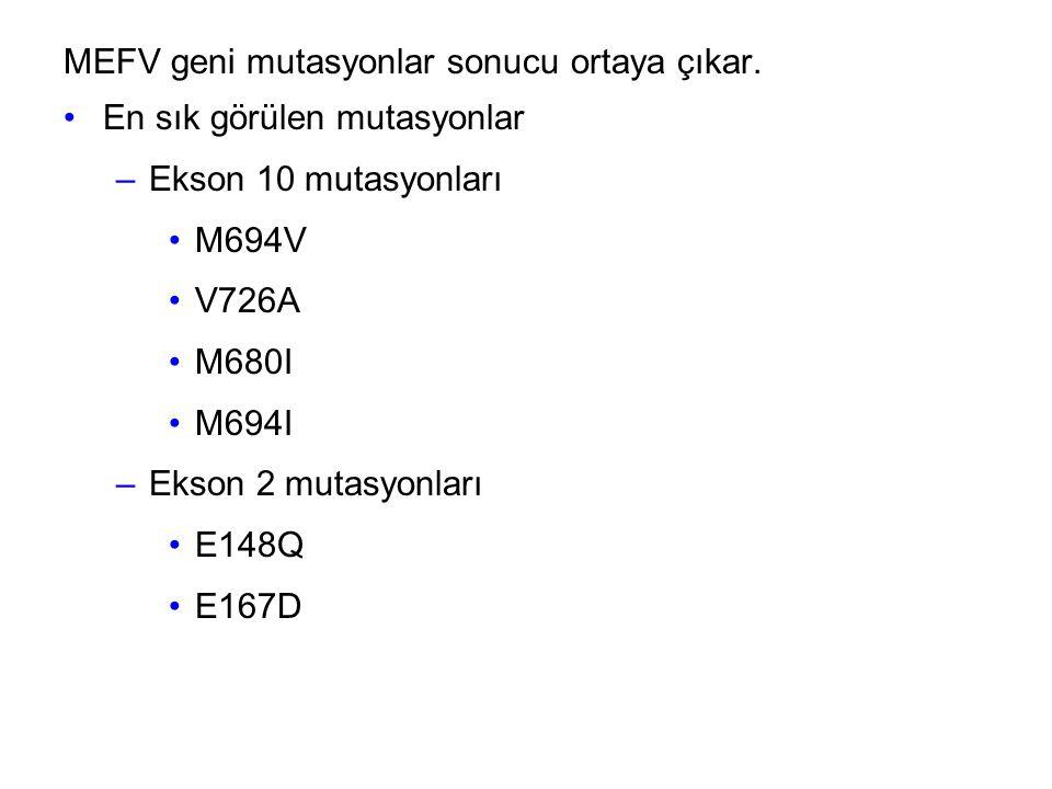 MEFV geni mutasyonlar sonucu ortaya çıkar.
