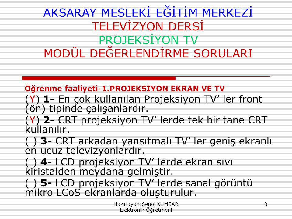 Hazırlayan:Şenol KUMSAR Elektronik Öğretmeni