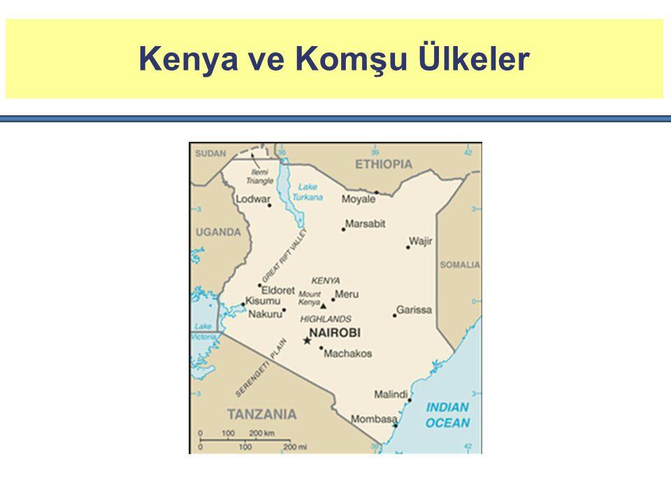 Kenya ve Komşu Ülkeler Kenya'nın komşuları Somali, Etiyopya, Güney Sudan, Uganda ve Tanzanya'dır.