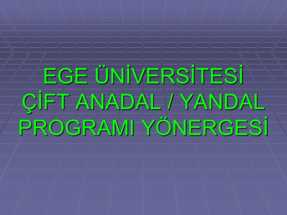 EGE ÜNİVERSİTESİ ÇİFT ANADAL / YANDAL PROGRAMI YÖNERGESİ