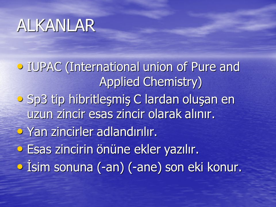 ALKANLAR IUPAC (International union of Pure and Applied Chemistry)