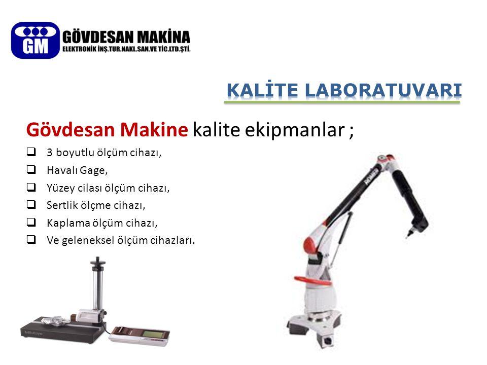 Gövdesan Makine kalite ekipmanlar ;