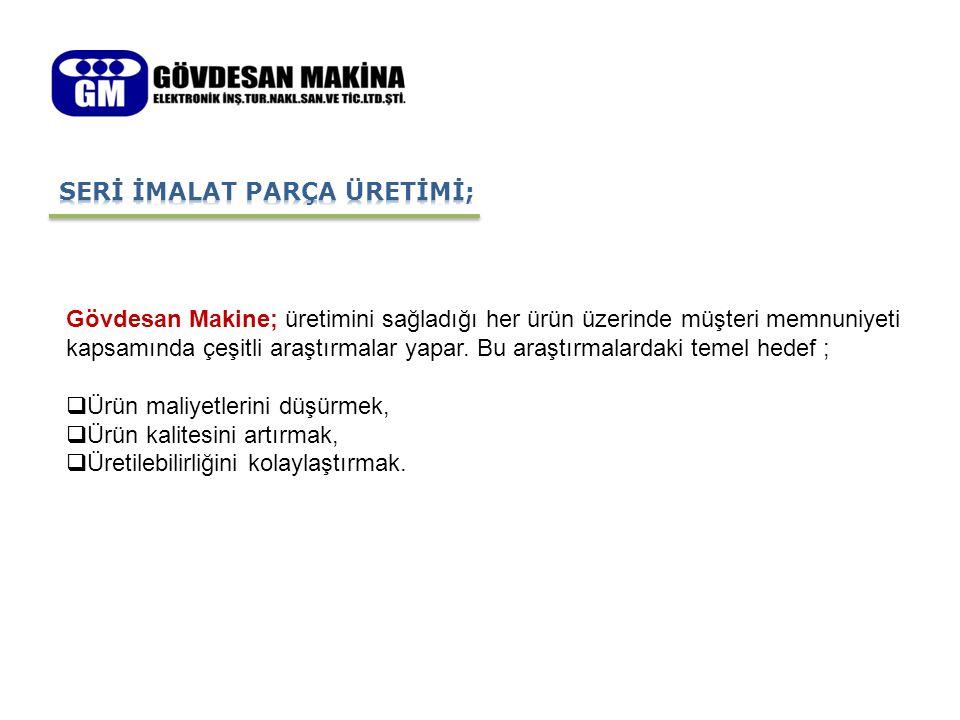 SERİ İMALAT PARÇA ÜRETİMİ;