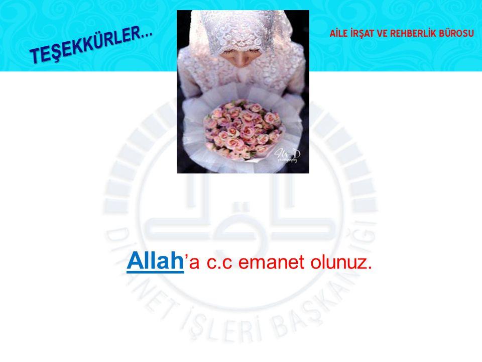 Allah'a c.c emanet olunuz.