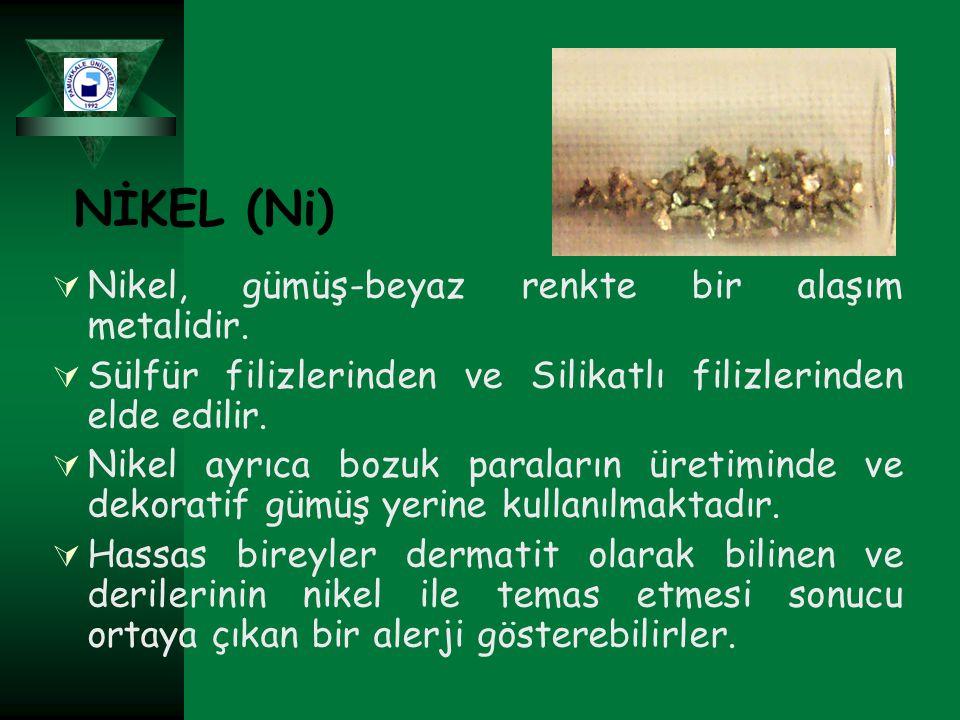 NİKEL (Ni) Nikel, gümüş-beyaz renkte bir alaşım metalidir.