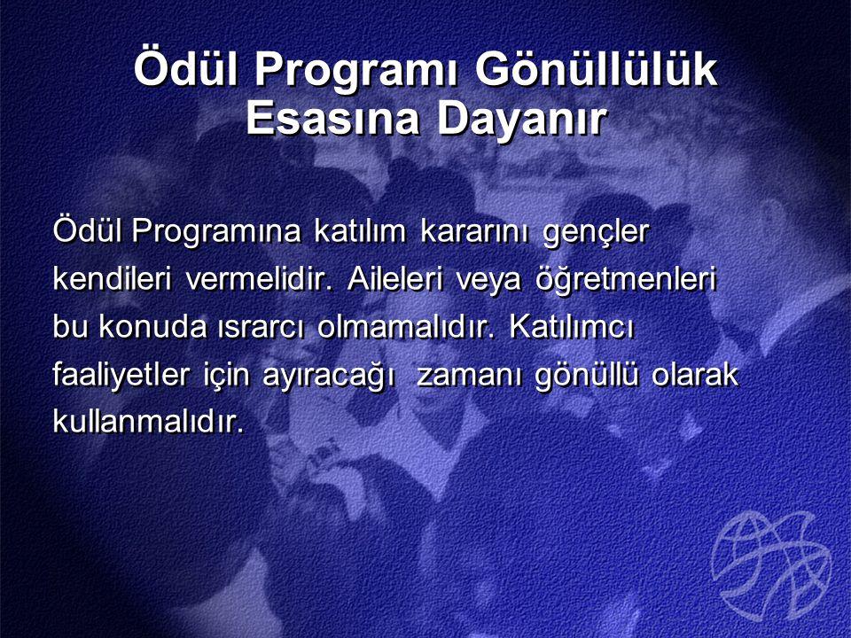 Ödül Programı Gönüllülük Esasına Dayanır