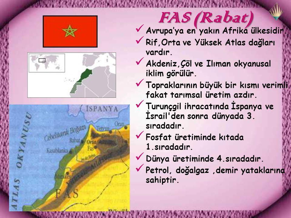 FAS (Rabat) Avrupa'ya en yakın Afrika ülkesidir.