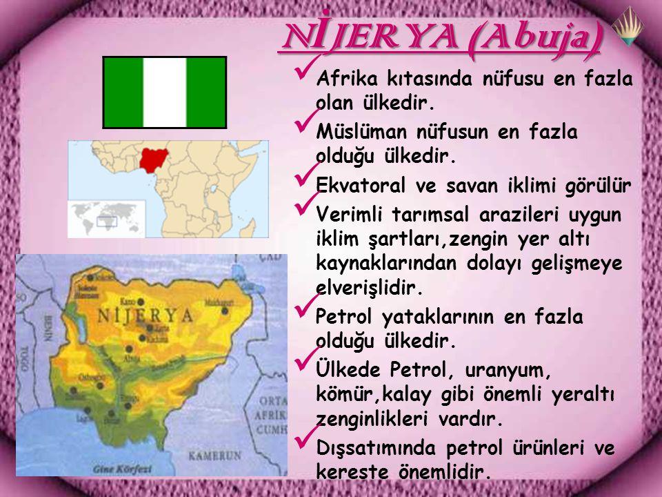 NİJERYA (Abuja) Afrika kıtasında nüfusu en fazla olan ülkedir.