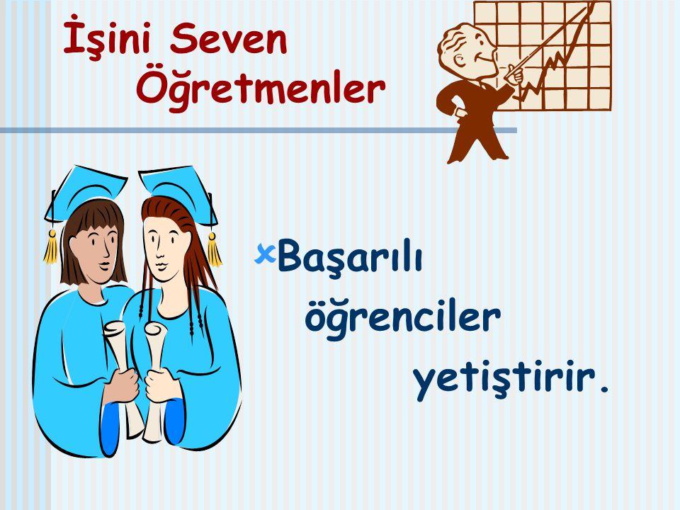 İşini Seven Öğretmenler