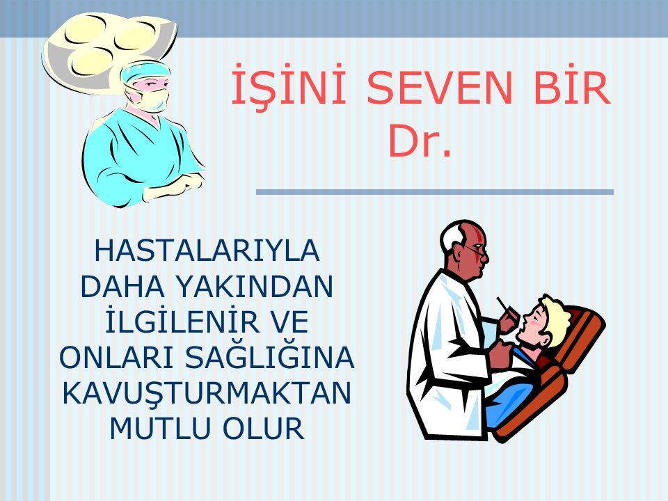İŞİNİ SEVEN BİR Dr.