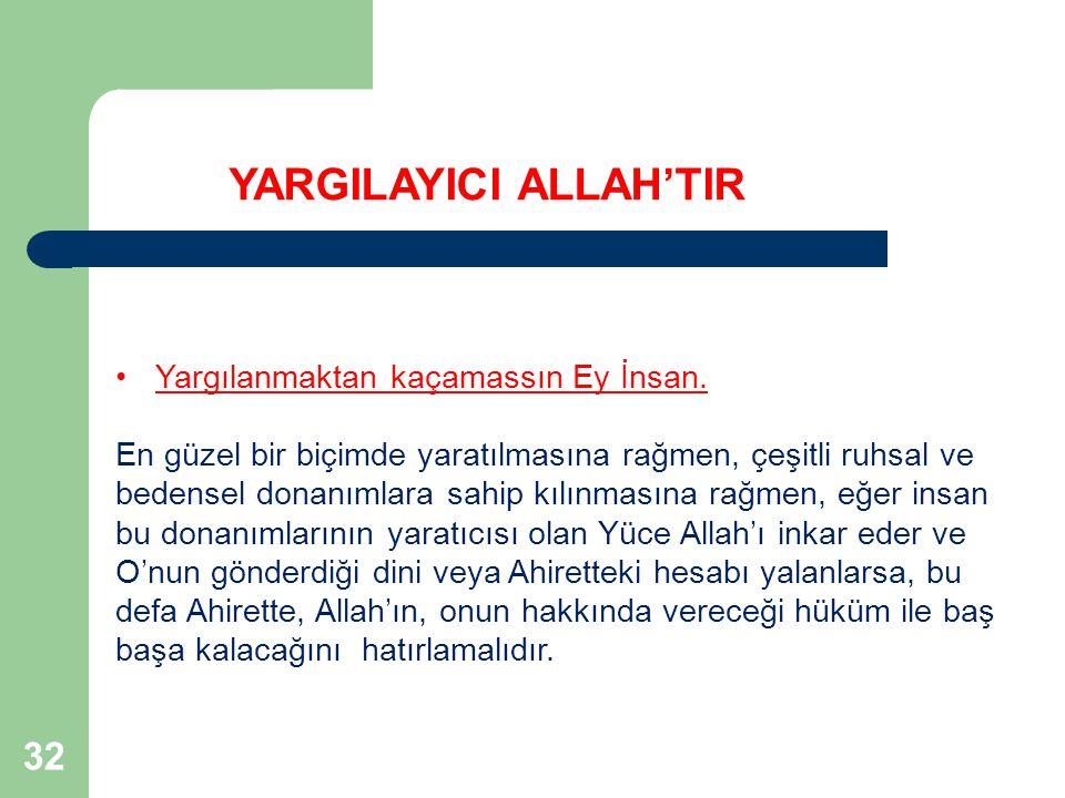 YARGILAYICI ALLAH'TIR