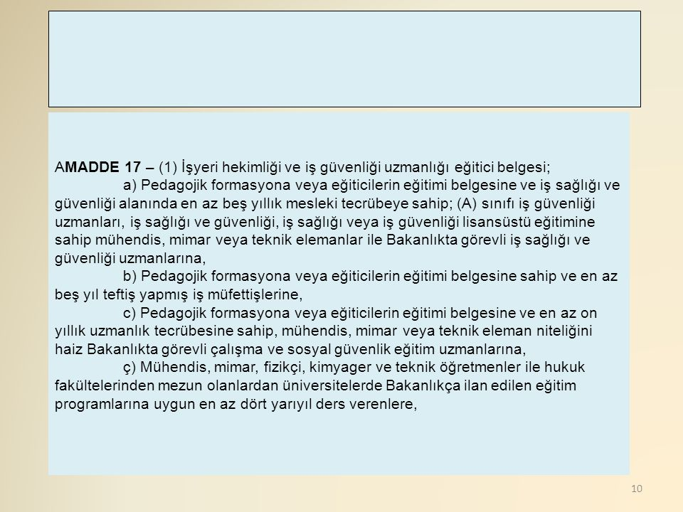 AMADDE 17 – (1) İşyeri hekimliği ve iş güvenliği uzmanlığı eğitici belgesi;