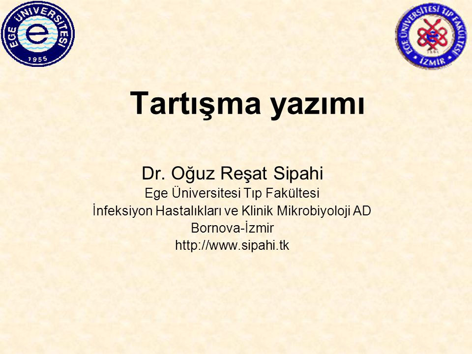 Tartışma yazımı Dr. Oğuz Reşat Sipahi Ege Üniversitesi Tıp Fakültesi