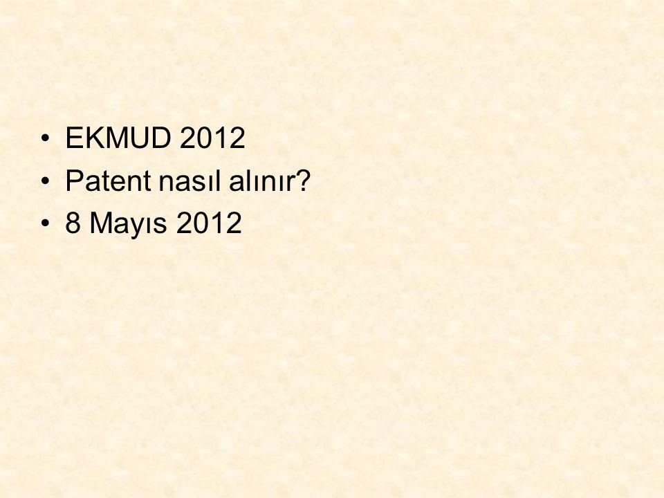 EKMUD 2012 Patent nasıl alınır 8 Mayıs 2012