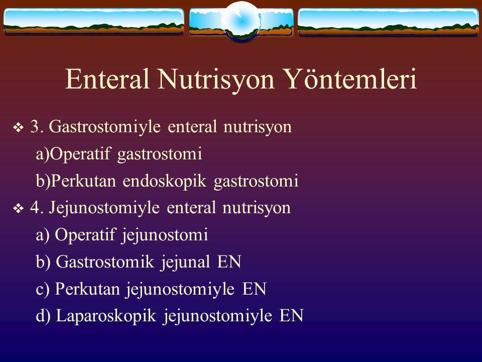 Enteral Nutrisyon Yöntemleri