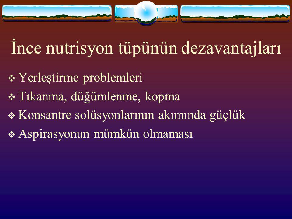 İnce nutrisyon tüpünün dezavantajları