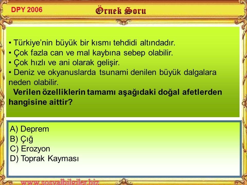 • Türkiye'nin büyük bir kısmı tehdidi altındadır.