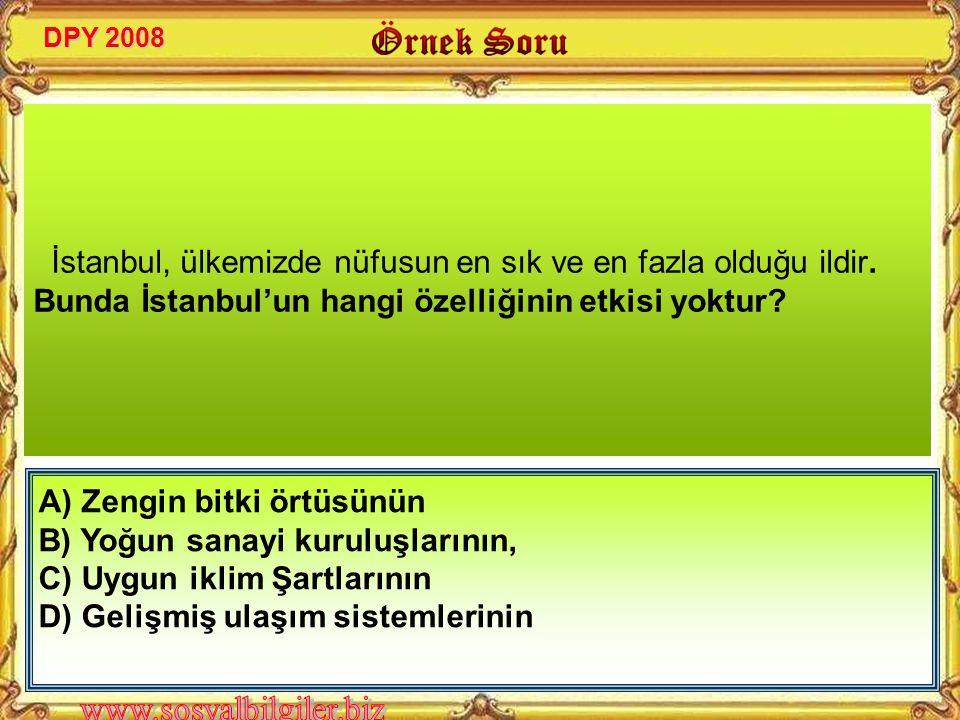 İstanbul, ülkemizde nüfusun en sık ve en fazla olduğu ildir.