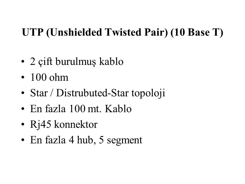 UTP (Unshielded Twisted Pair) (10 Base T)