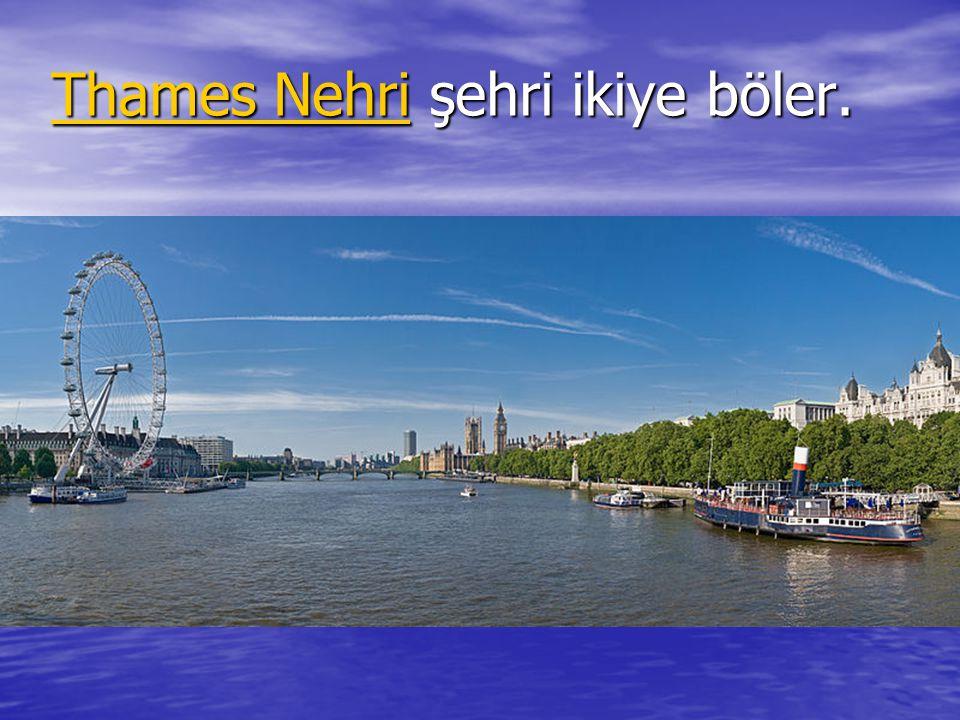 Thames Nehri şehri ikiye böler.
