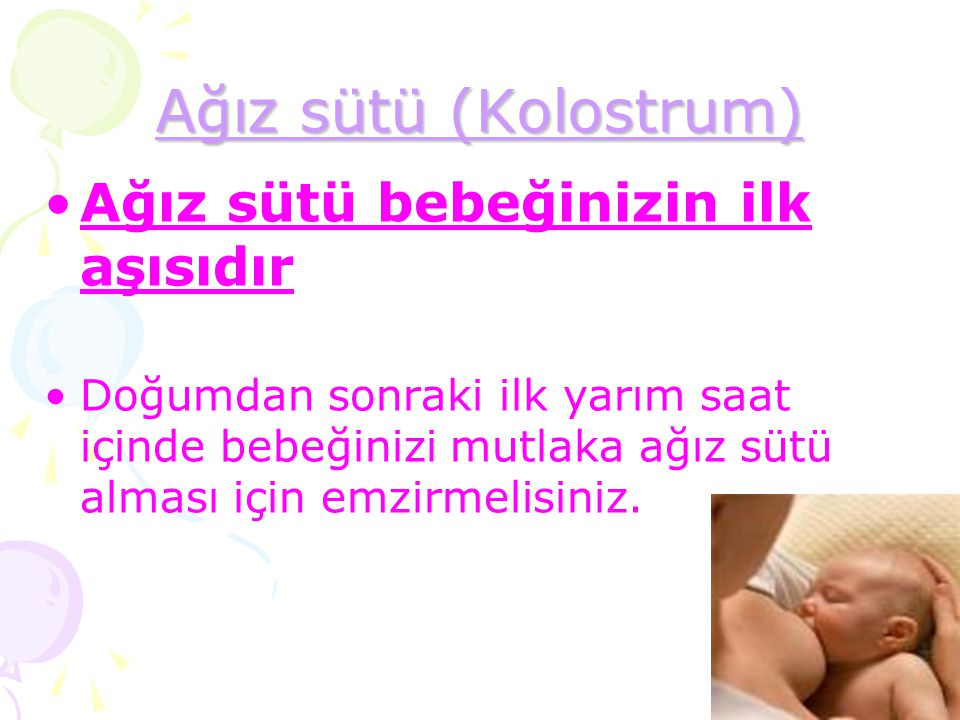 Ağız sütü (Kolostrum) Ağız sütü bebeğinizin ilk aşısıdır