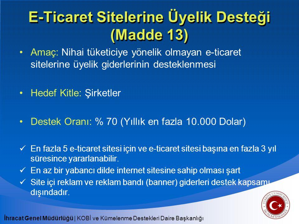 E-Ticaret Sitelerine Üyelik Desteği (Madde 13)