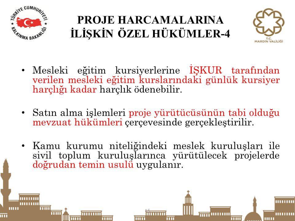 PROJE HARCAMALARINA İLİŞKİN ÖZEL HÜKÜMLER-4