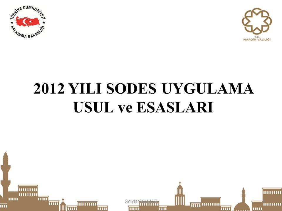 2012 YILI SODES UYGULAMA USUL ve ESASLARI