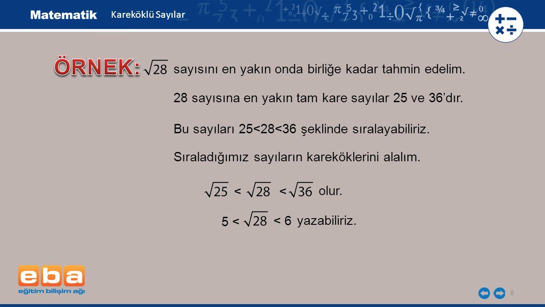 ÖRNEK: sayısını en yakın onda birliğe kadar tahmin edelim.