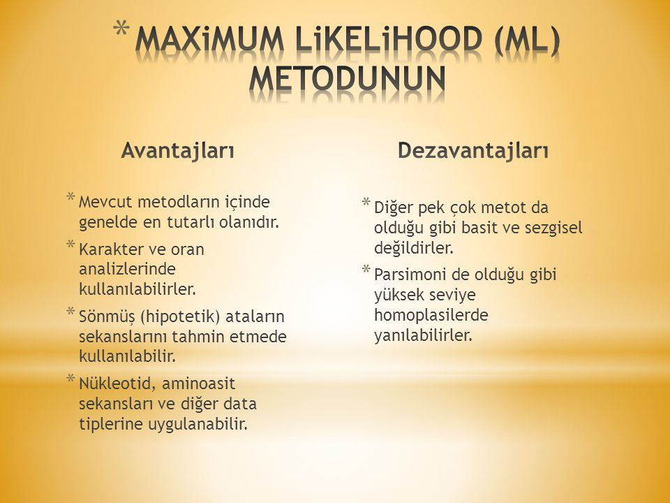 MAXiMUM LiKELiHOOD (ML) METODUNUN