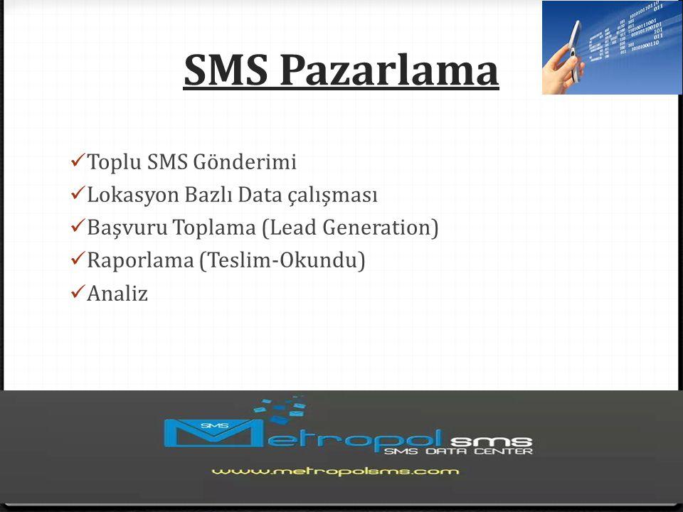 SMS Pazarlama Toplu SMS Gönderimi Lokasyon Bazlı Data çalışması