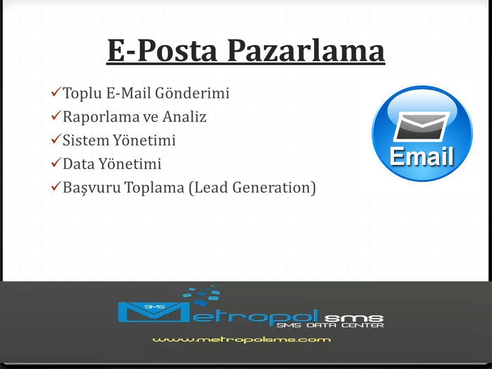 E-Posta Pazarlama Toplu E-Mail Gönderimi Raporlama ve Analiz