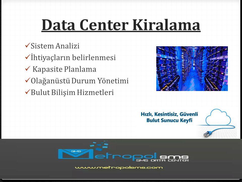 Data Center Kiralama Sistem Analizi İhtiyaçların belirlenmesi