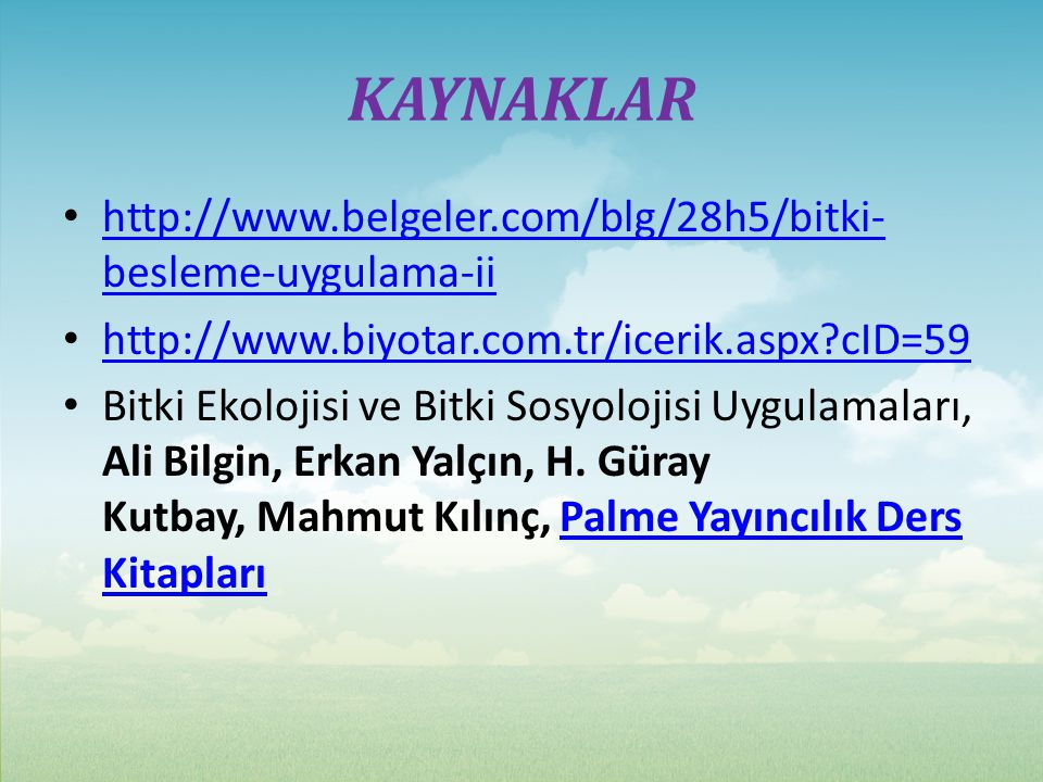 KAYNAKLAR http://www.belgeler.com/blg/28h5/bitki-besleme-uygulama-ii