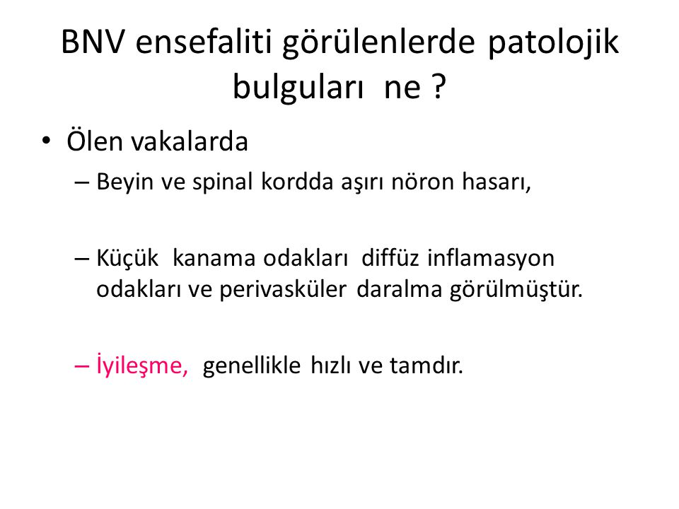 BNV ensefaliti görülenlerde patolojik bulguları ne