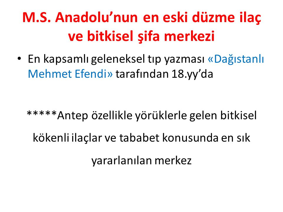M.S. Anadolu'nun en eski düzme ilaç ve bitkisel şifa merkezi