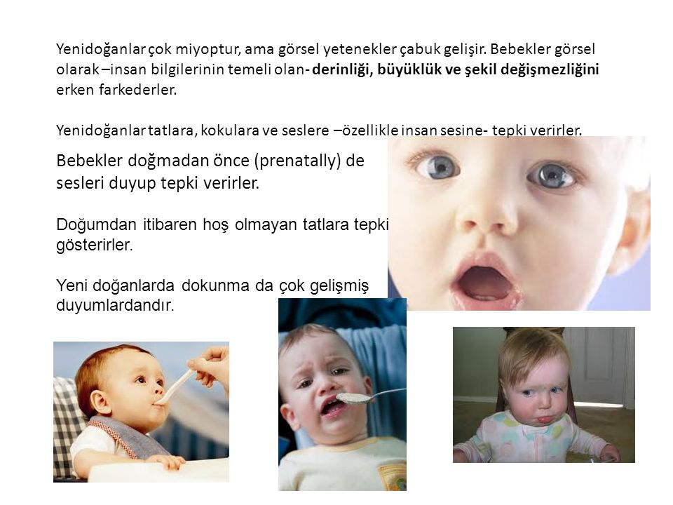Bebekler doğmadan önce (prenatally) de sesleri duyup tepki verirler.